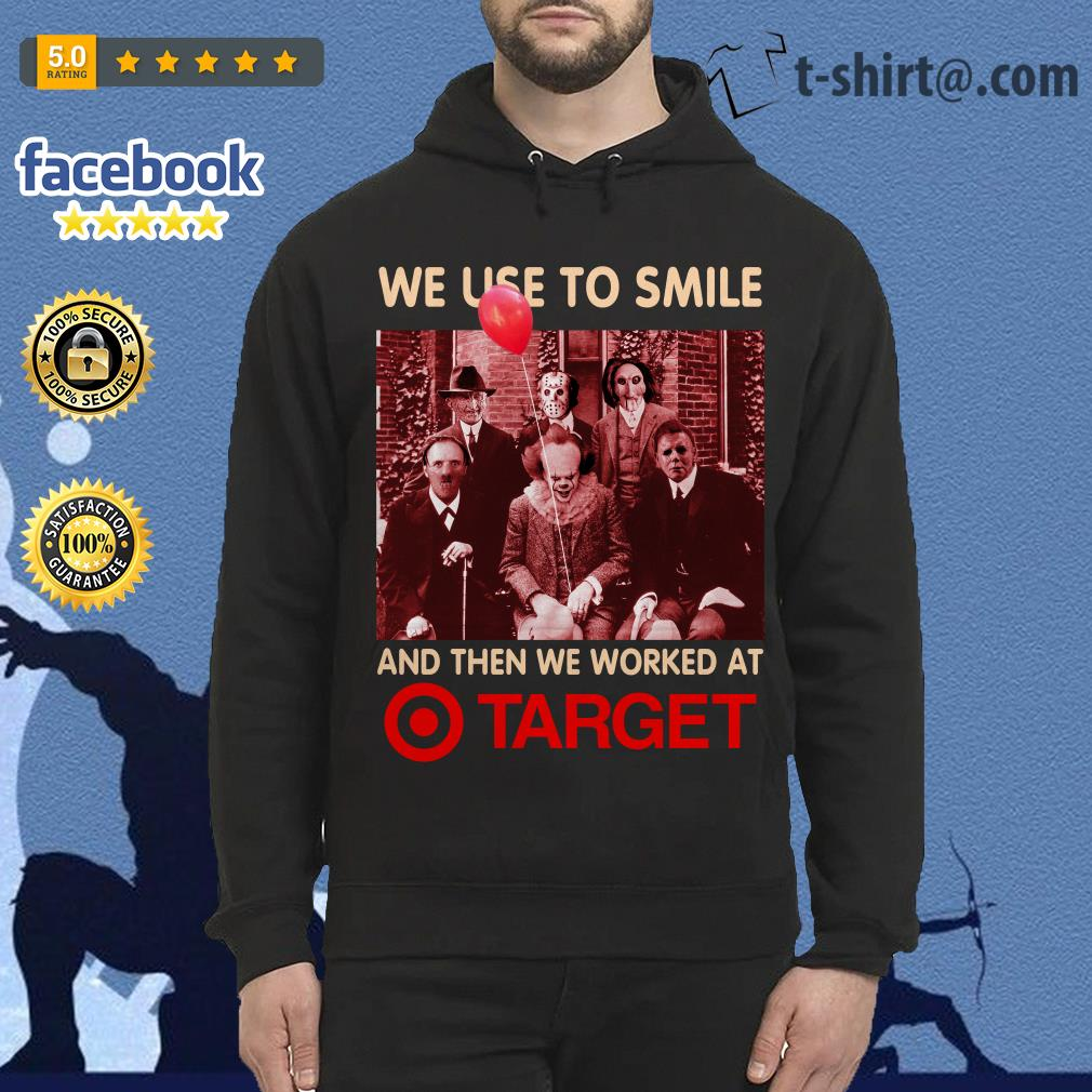 Horror characters We used to smile and then we worked at Target Hoodie