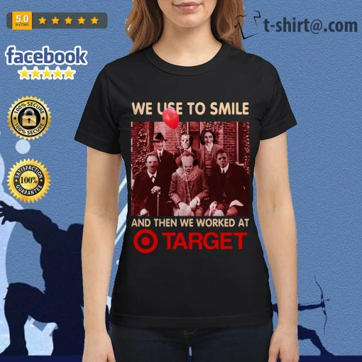 Horror characters We used to smile and then we worked at Target Ladies Tee