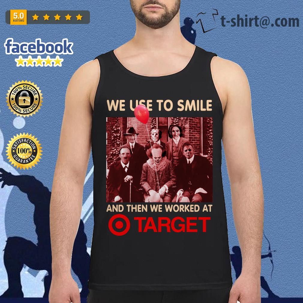 Horror characters We used to smile and then we worked at Target Tank top