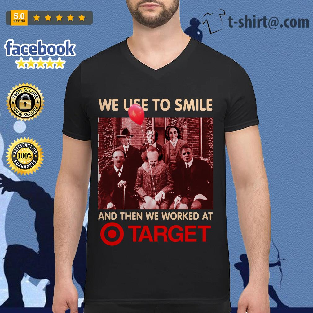 Horror characters We used to smile and then we worked at Target V-neck T-shirt