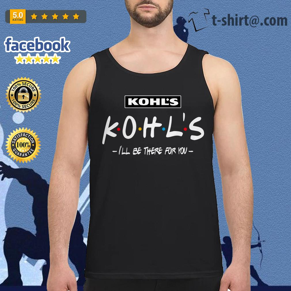 Kohl's I'll be there for you Tank top