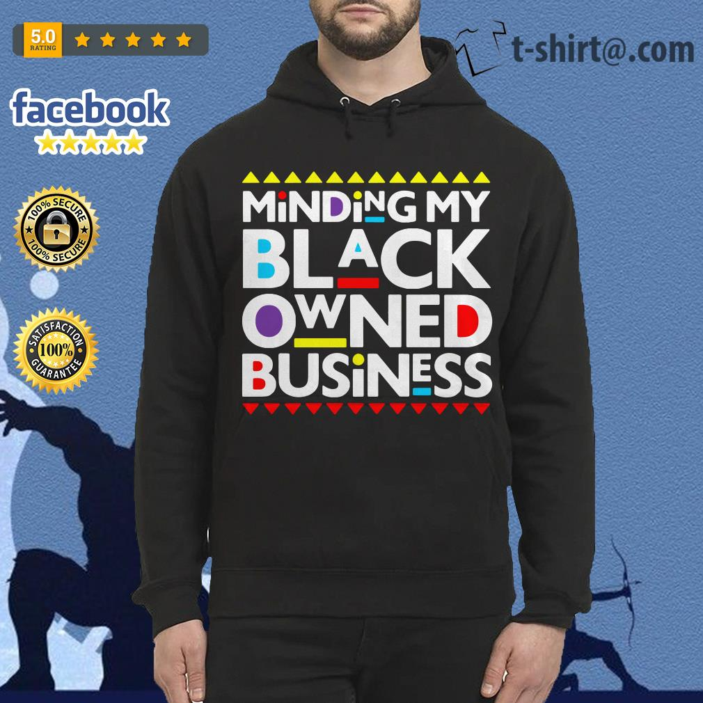 Minding my black owned business Hoodie