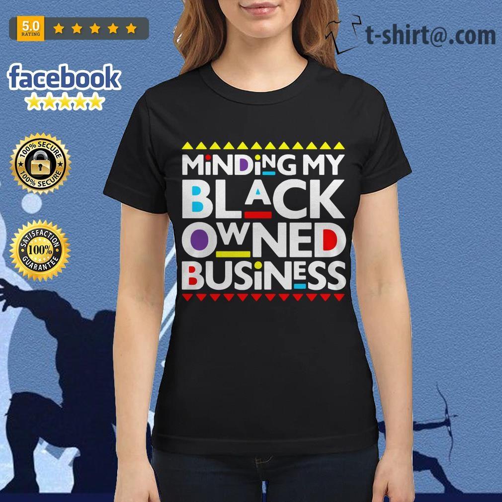 Minding my black owned business Ladies Tee