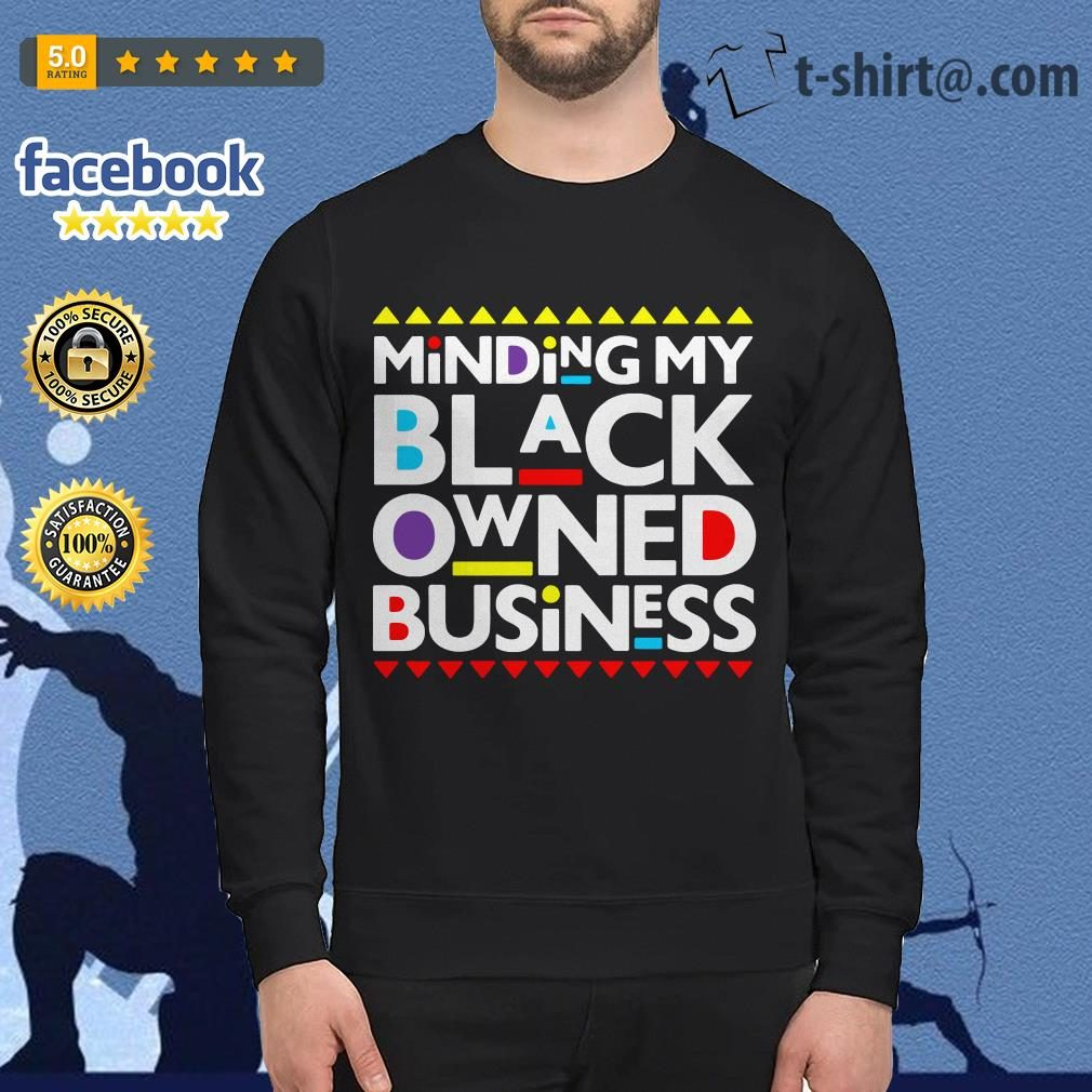 Minding my black owned business Sweater