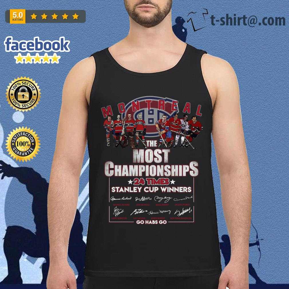 Montreal the most championships 24 times Stanley Cup Winners signature Tank top