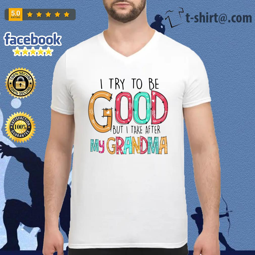 Official I try to be good but I take after my grandma V-neck T-shirt