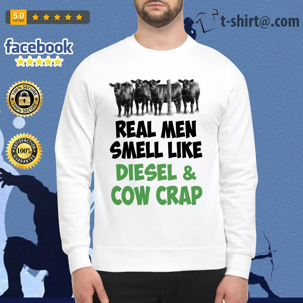 Official Real men smell like diesel and cow crap Sweater