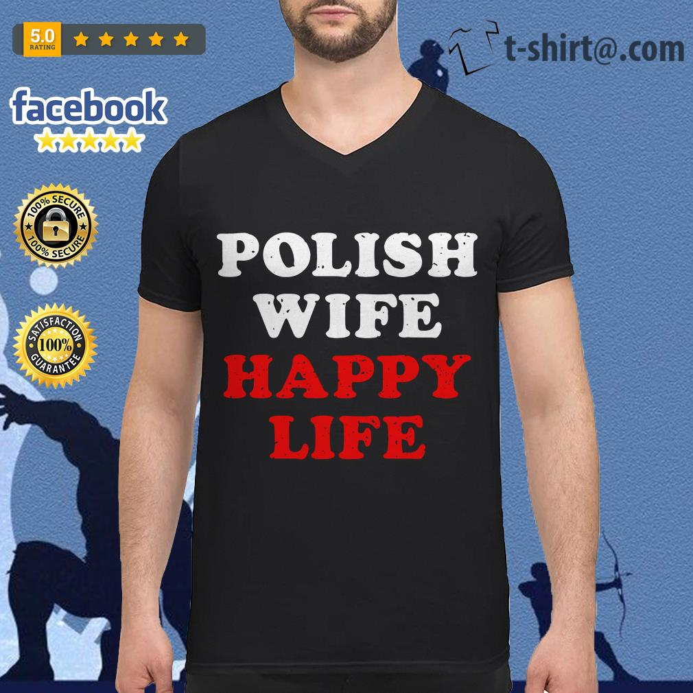 Polish wife happy life V-neck T-shirt