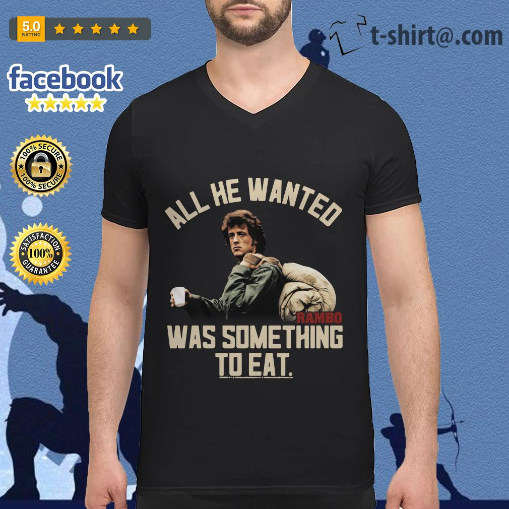 Rambo all he wanted was something to eat V-neck T-shirt