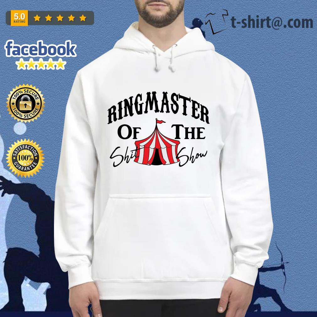 Ringmaster of the Shit show Hoodie