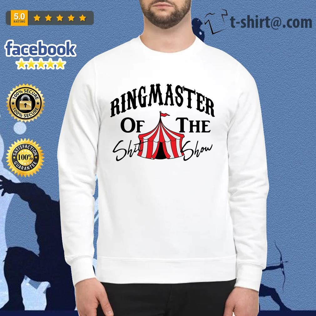 Ringmaster of the Shit show Sweater