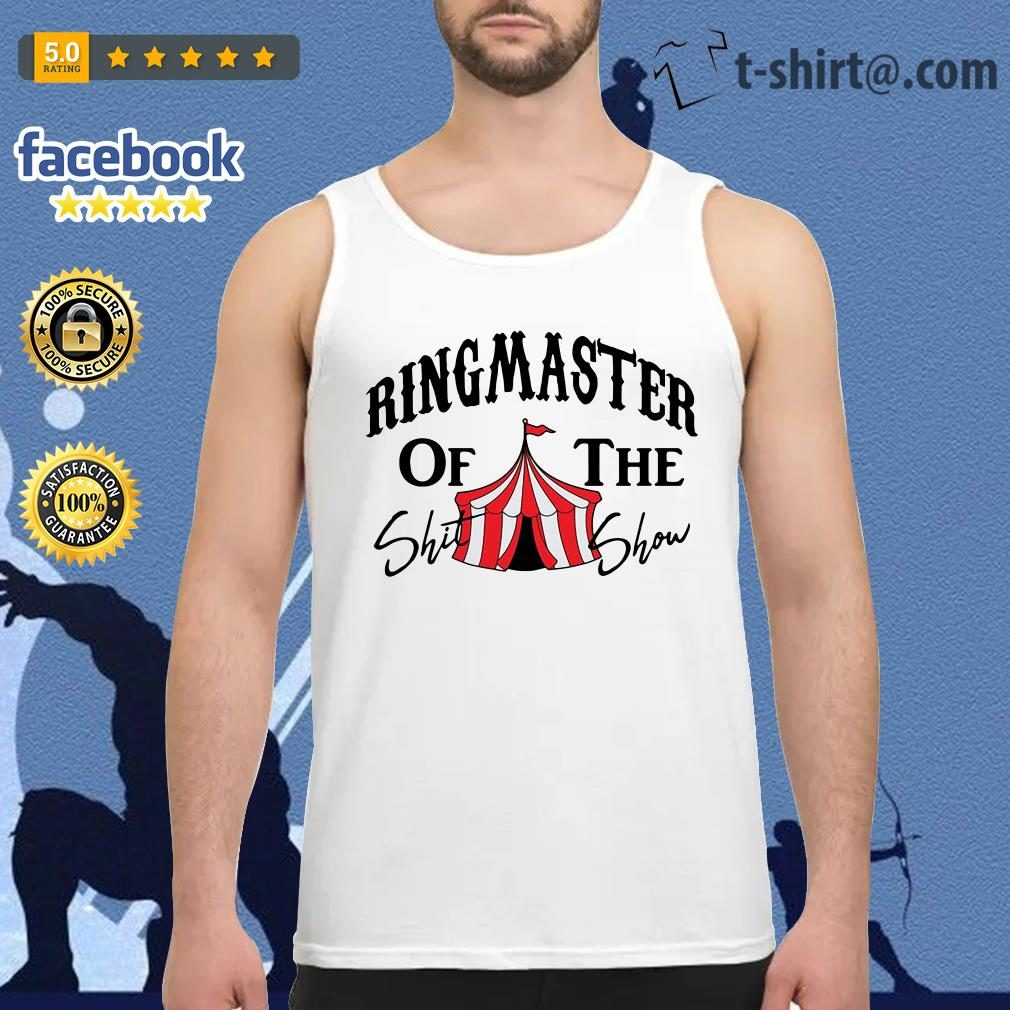 Ringmaster of the Shit show Tank top