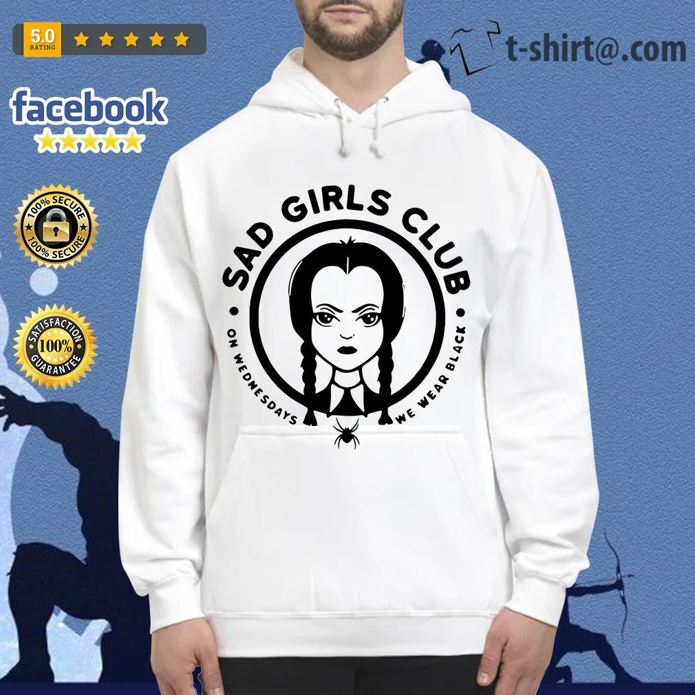 Sad girls club on Wednesdays we wear black Hoodie