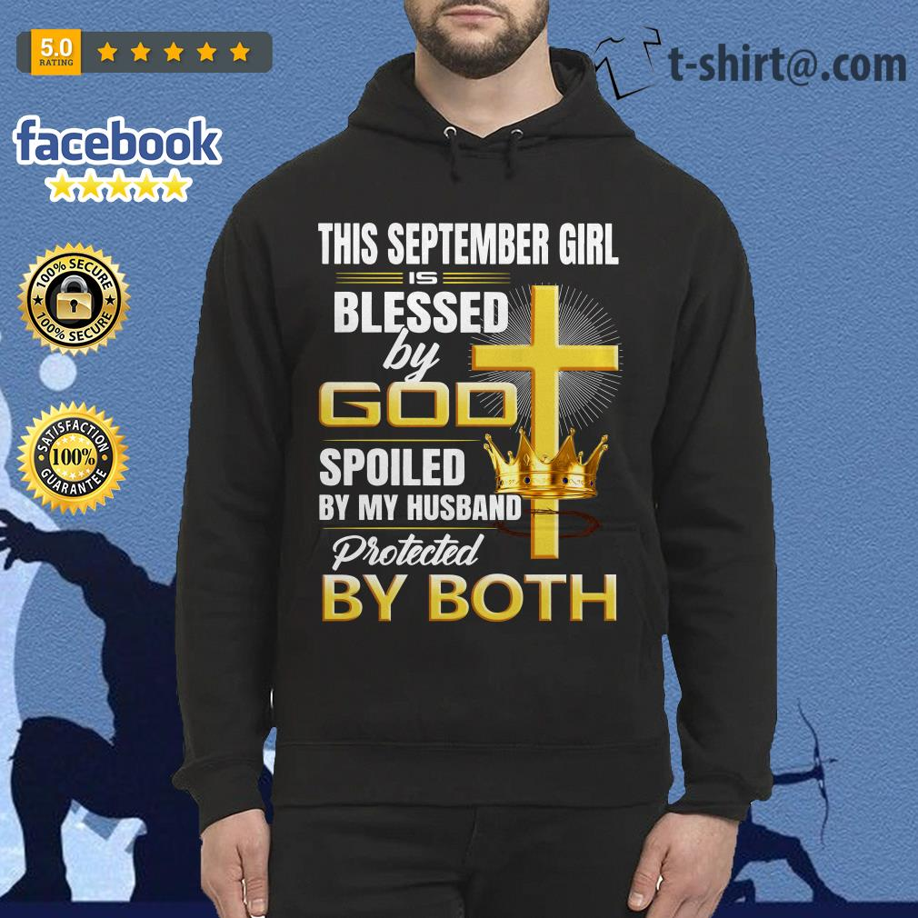 This September girl is blessed by god spoiled by my husband protected by both Hoodie