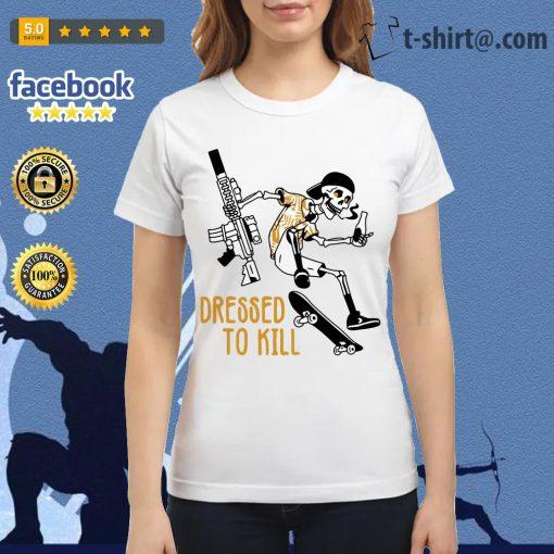 Skeleton dressed to kill Ladies Tee