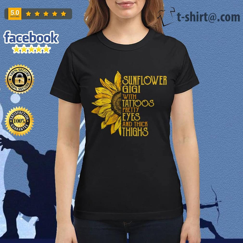 Sunflower Gigi with tattoos pretty eyes and thick thighs Ladies Tee
