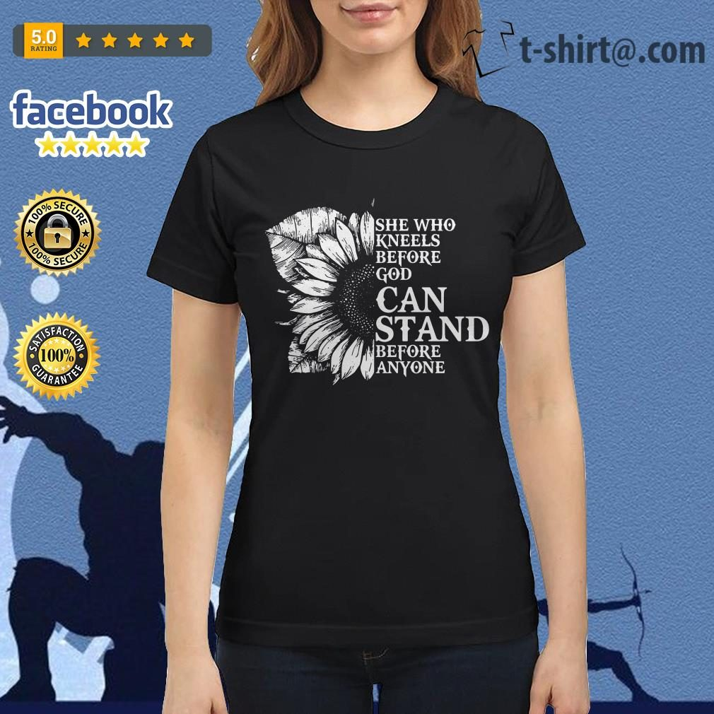 Sunflower she who kneels before God can stand before anyone Ladies Tee