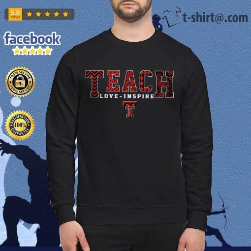 Teach love inspire Texas Tech Red Raiders Sweater