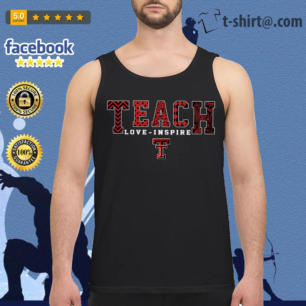 Teach love inspire Texas Tech Red Raiders Tank top