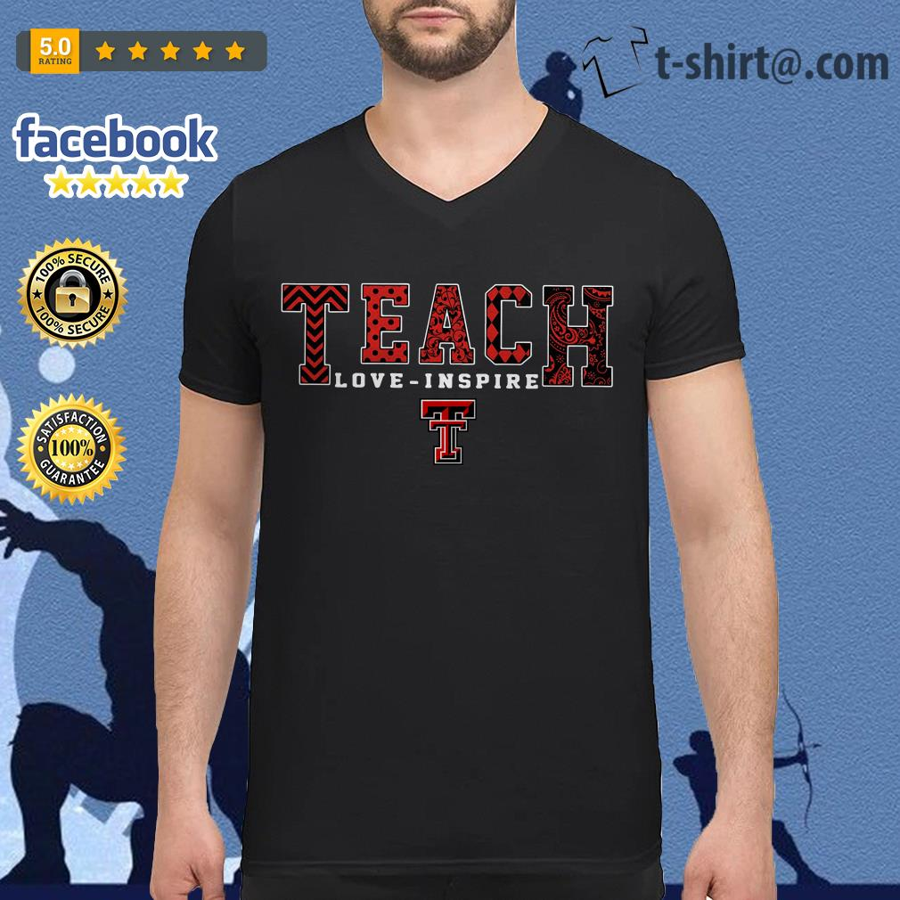 Teach love inspire Texas Tech Red Raiders V-neck T-shirt