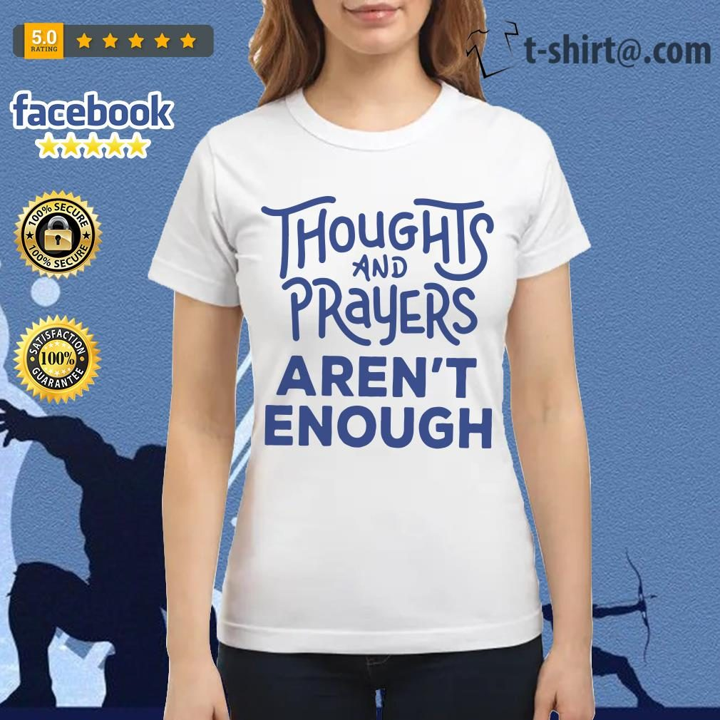 Thoughts and prayers aren't enough Ladies Tee