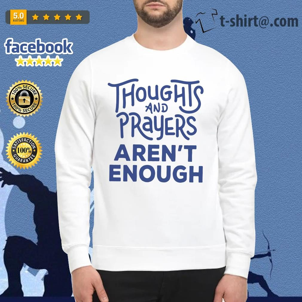 Thoughts and prayers aren't enough Sweater
