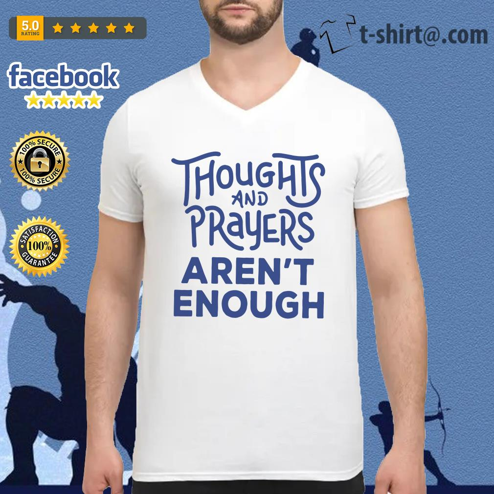 Thoughts and prayers aren't enough V-neck T-shirt