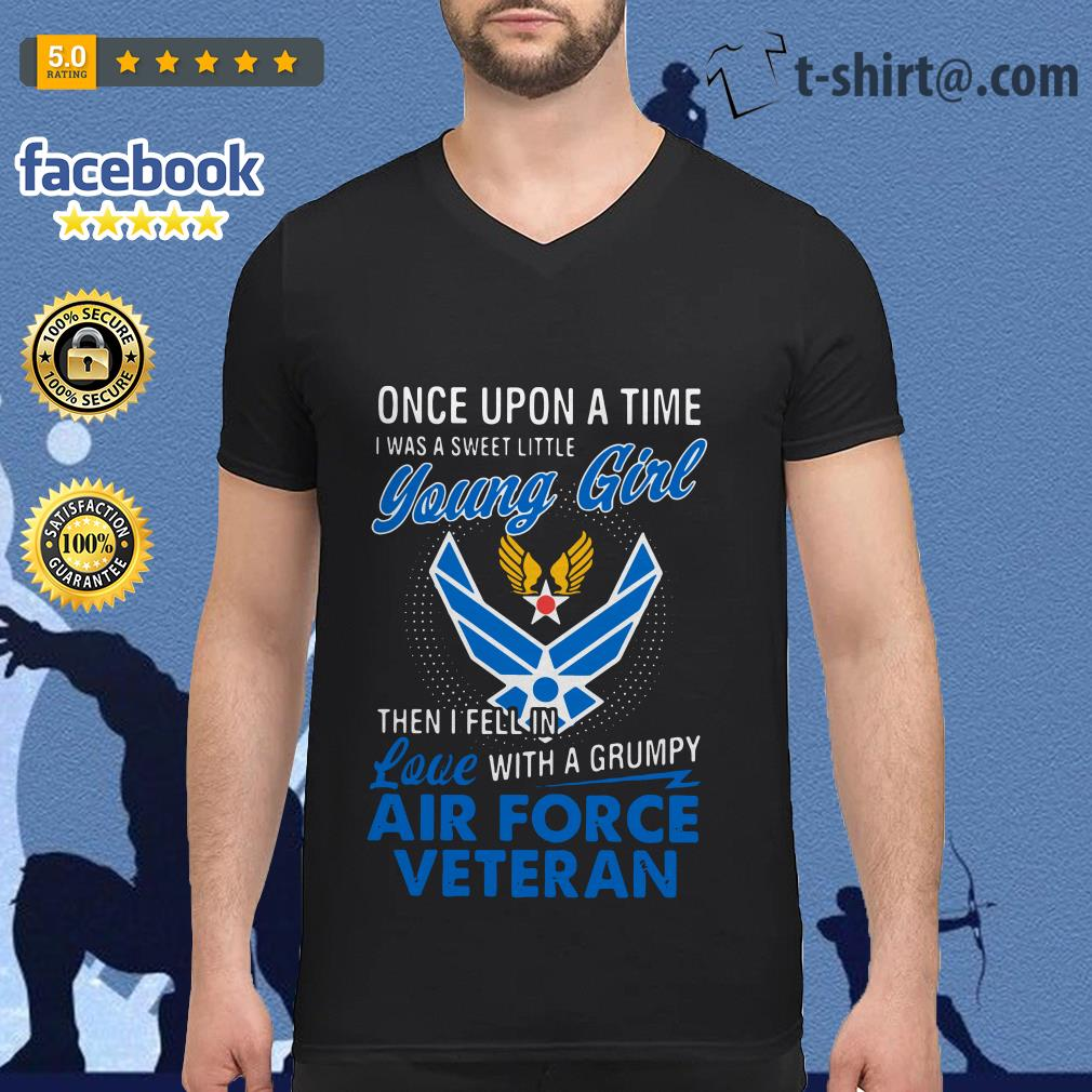 Once upon a time I was a sweet little young girl then I fell in love with a grumpy air force veteran V-neck T-shirt