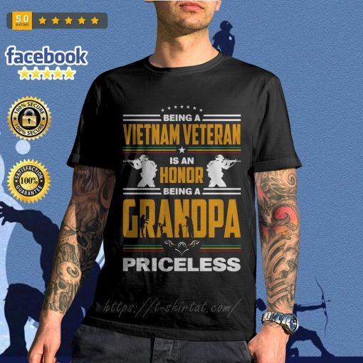 Being a Vietnam veteran is an honor being a grandpa priceless shirt