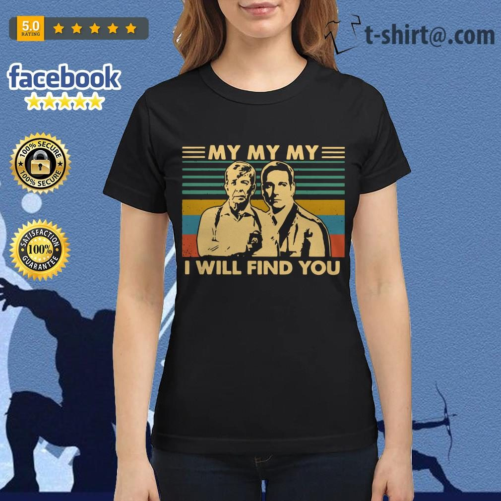 My my my I will find you vintage Ladies Tee