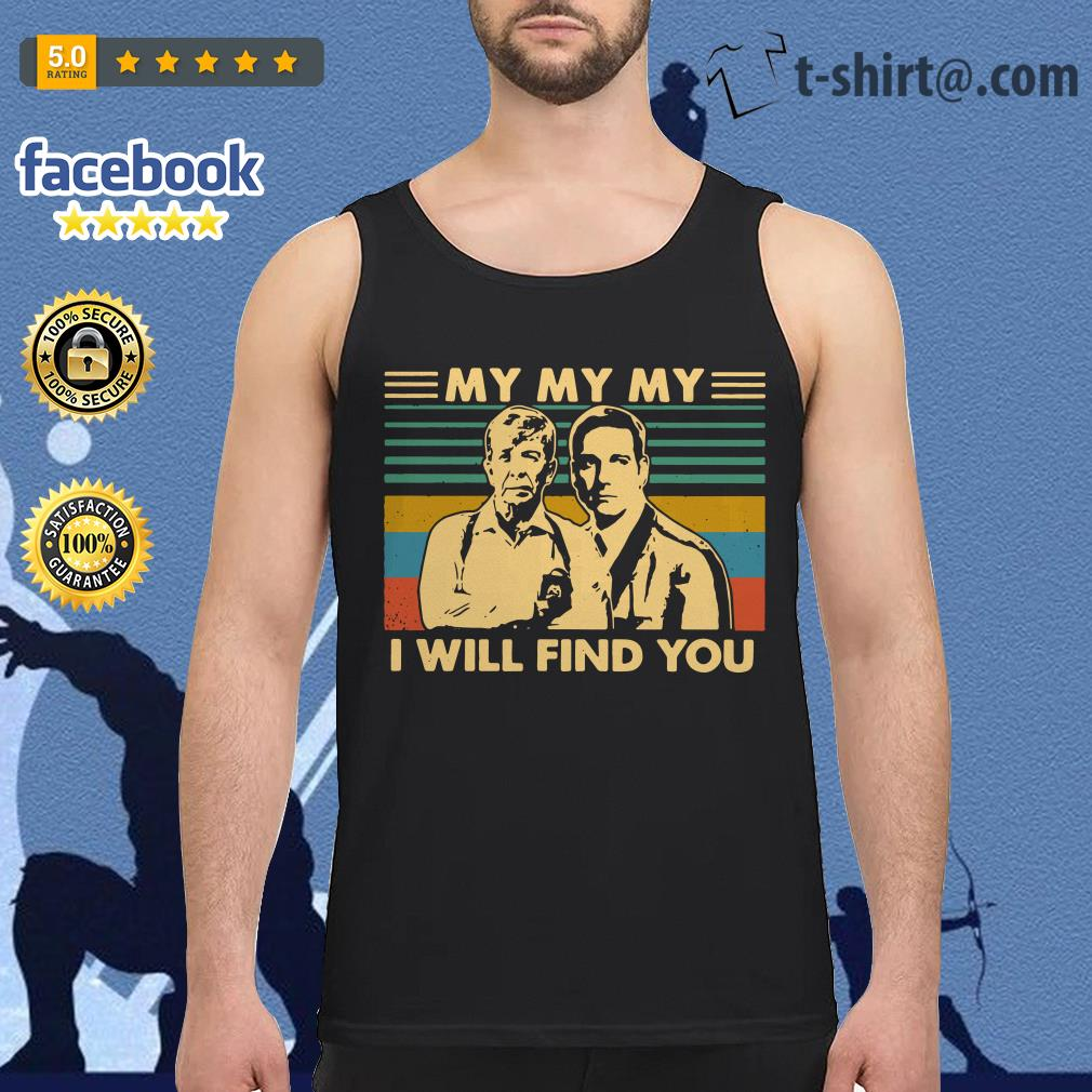 My my my I will find you vintage Tank top