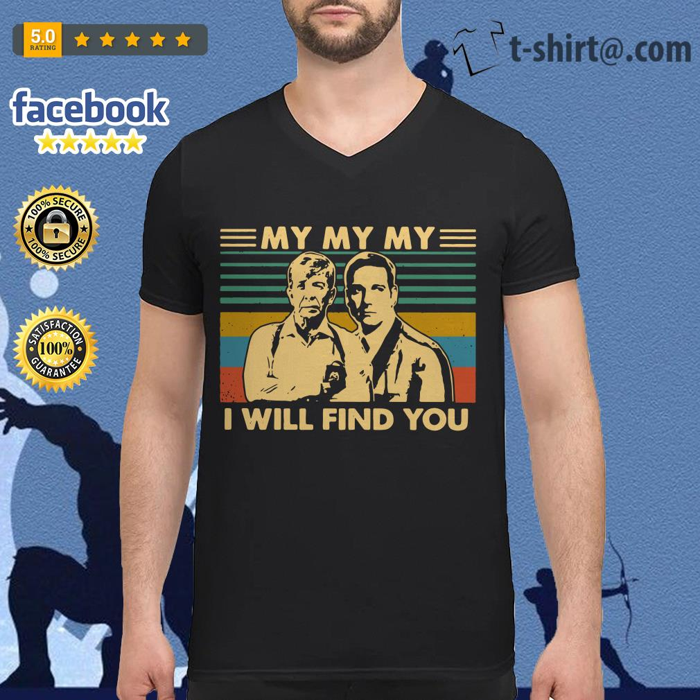 My my my I will find you vintage V-neck T-shirt