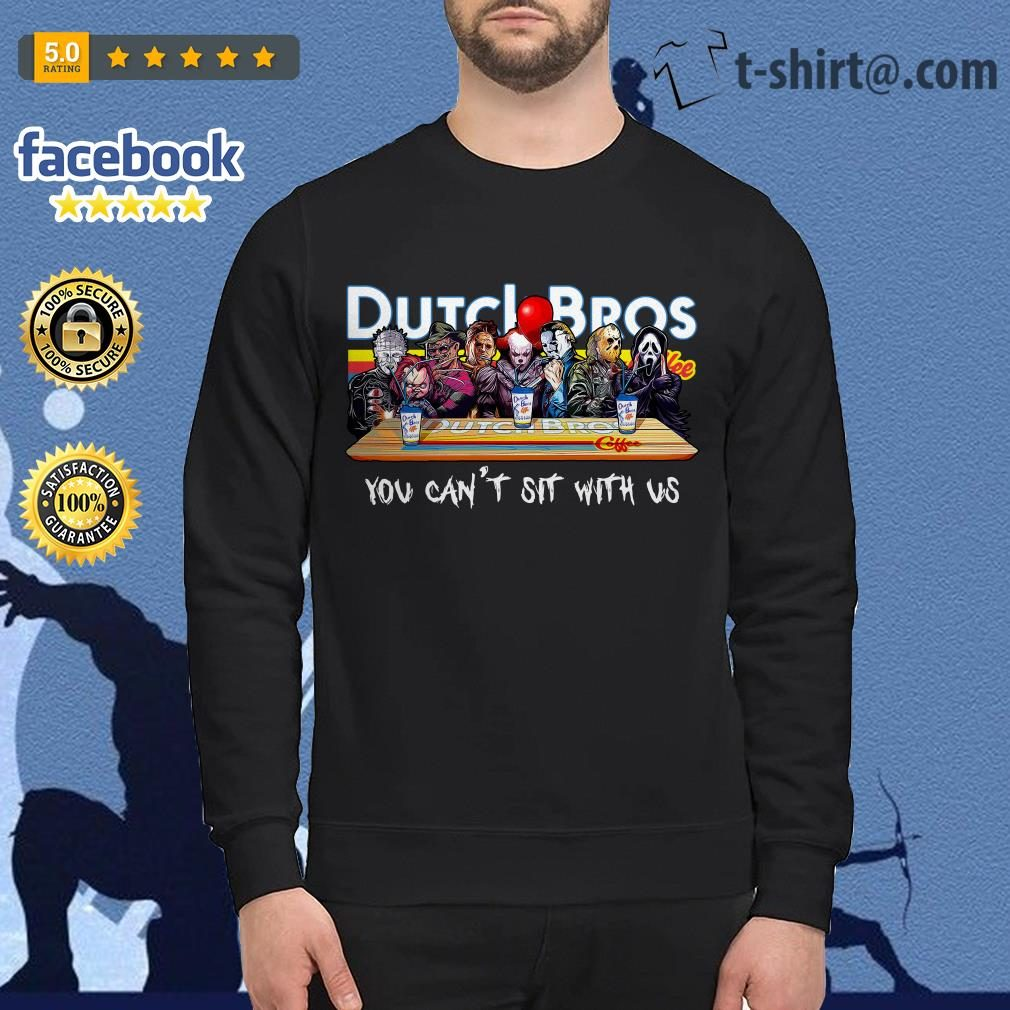 Horror characters Dutch Bros coffee you can't sit with us Sweater