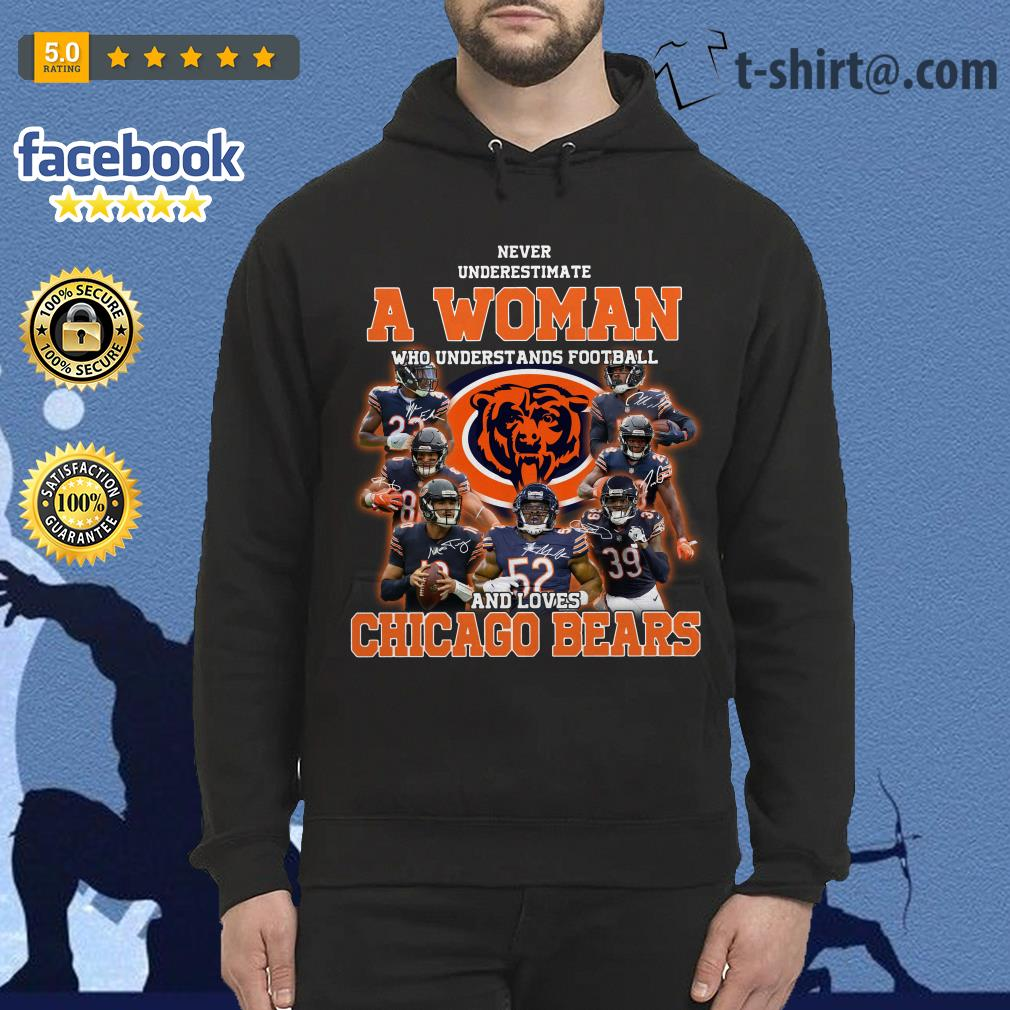 Never underestimate a woman who understands football and loves Chicago Bears Hoodie