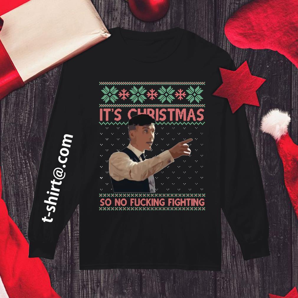 Peaky Blinders It's Christmas so no fucking fighting ugly Christmas Longsleeve tee