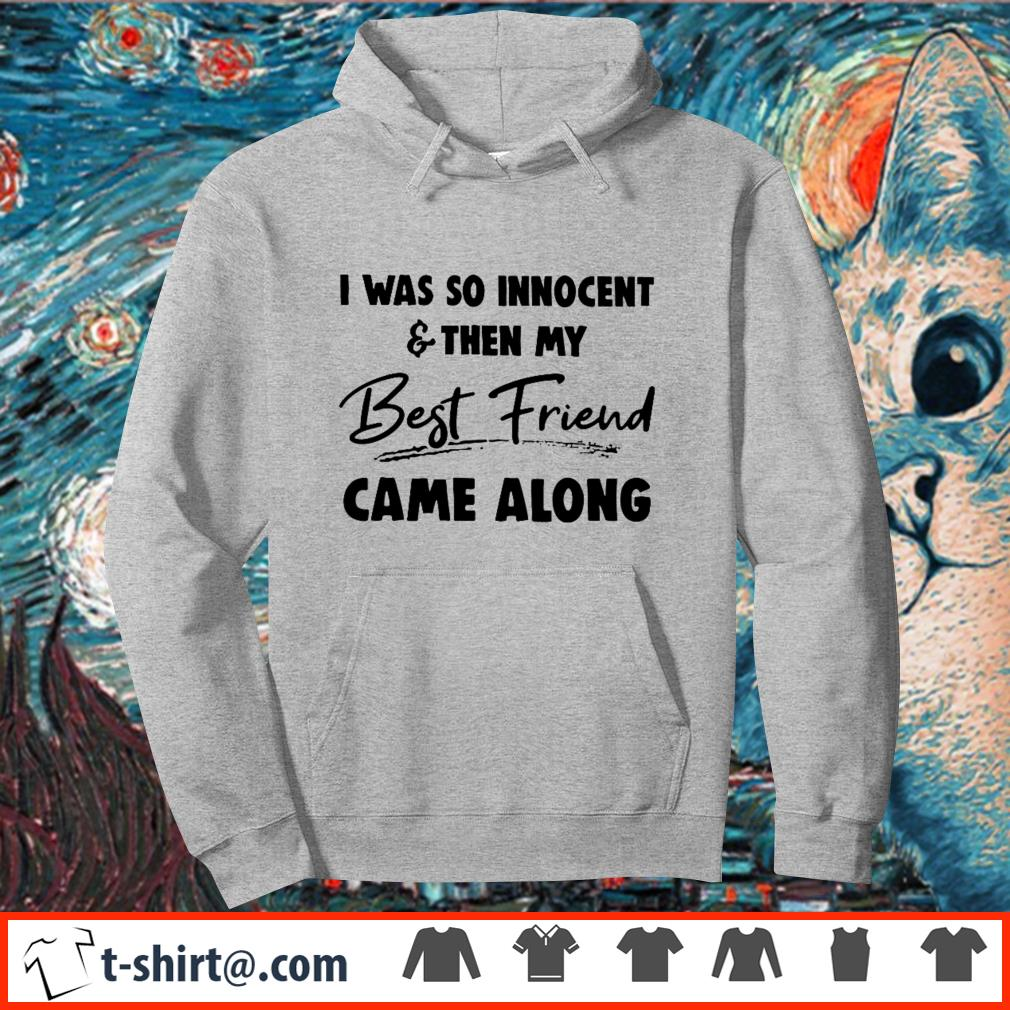 Hoodie And along came a.