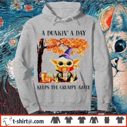 Baby Yoda A Dunkin' a day keeps the grumpy away s hoodie
