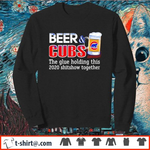 Beer and Cubs the glue holding this 2020 shitshow together s sweater