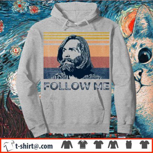 Charles Manson follow me vintage s hoodie
