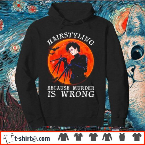 Edward Scissorhands hairstyling because murder is wrong s hoodie