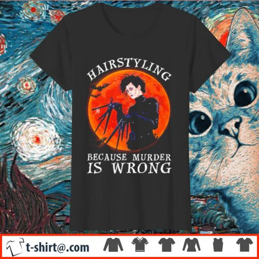 Edward Scissorhands hairstyling because murder is wrong s ladies-tee