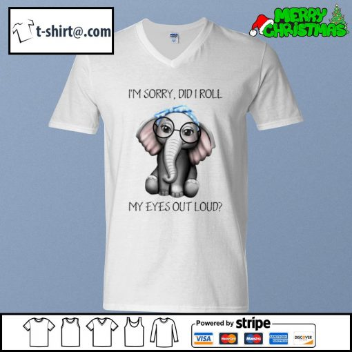 Elephant I'm sorry did I roll my eyes out loud s v-neck-t-shirt