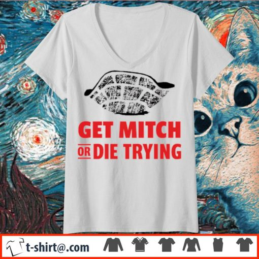 Get mitch or die trying s v-neck-t-shirt