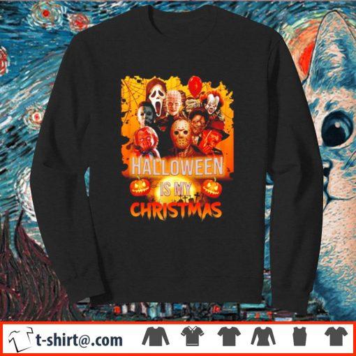 Halloween is my Christmas s sweater