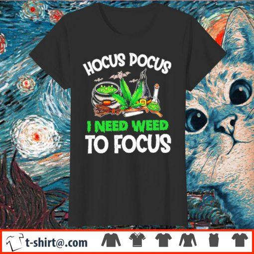 Hocus Pocus I need weed to focus s ladies-tee