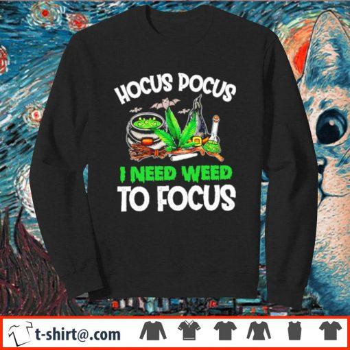 Hocus Pocus I need weed to focus s sweater