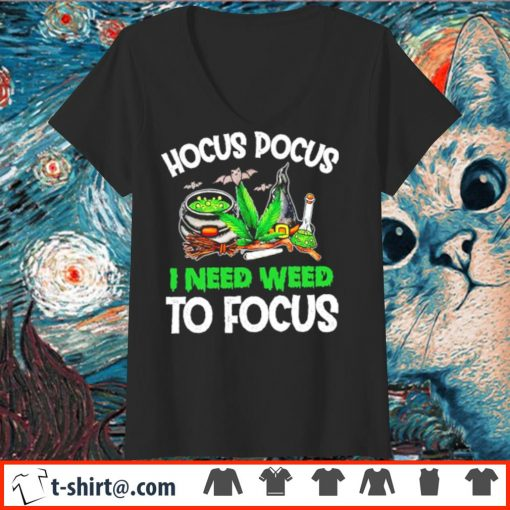 Hocus Pocus I need weed to focus s v-neck-t-shirt