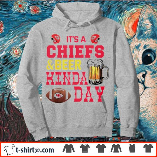 It's a Chiefs and beer kinda day s hoodie
