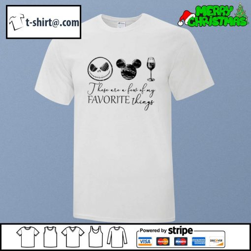 Jack Skellington Mickey wine these are a few of my favorite things shirt