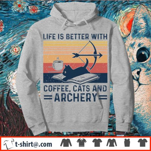 Life is better with coffee cats and archery vintage s hoodie